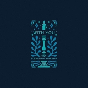 Elevation Worship - With You